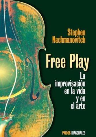 9789501205046: Free Play. La Improvisacion En La Vida y En El Arte (Spanish Edition)