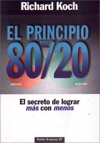 9789501210576: El principio del 80/20 : el secreto de lograr más con menos