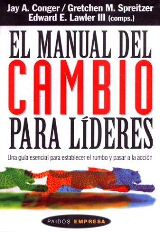 Manual del Cambio Para Lideres, El (Spanish: Jay A. Conger,