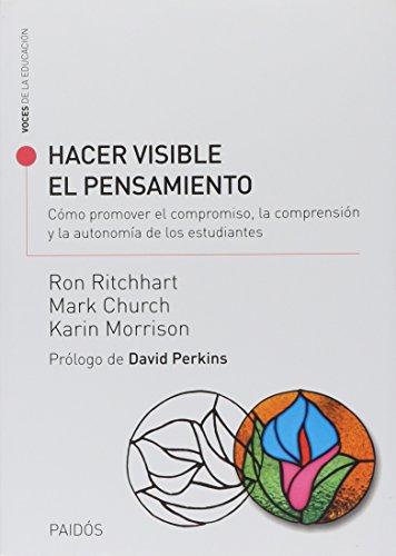 Hacer visible el pensamiento: Ron Ritchhart; Mark
