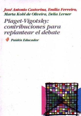 9789501221213: Piaget - Vigotsky: Contribuciones Para Replan (Spanish Edition)