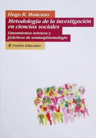 9789501221398: Metodologia de la Investigacion en Ciencias Sociales: Lineamientos Teoricos y Practicos de Semioepistemologia (Who Regional Publications) (Spanish Edition)