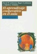 El Aprendizaje Cooperativo en el Aula /: Johnson, David W.;