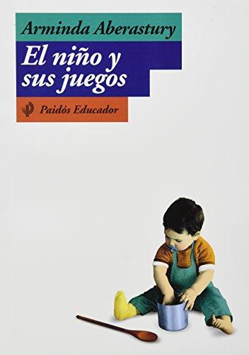 Nino y Sus Juegos, El (Spanish Edition): Aberastury, Arminda