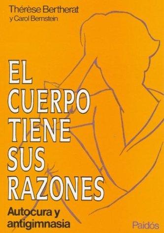 9789501225020: El Cuerpo Tiene Sus Razones (Spanish Edition)