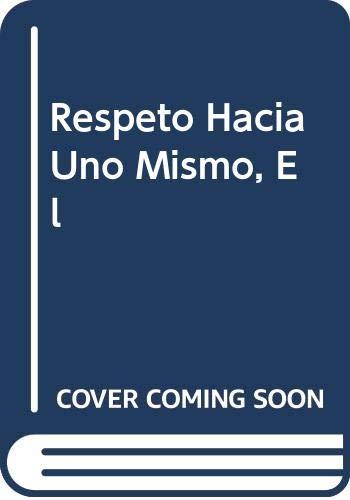 9789501225303: Respeto Hacia Uno Mismo, El