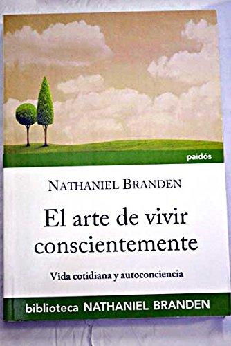 9789501226089: El arte de vivir conscientemente: vida cotidiana y autoconciencia