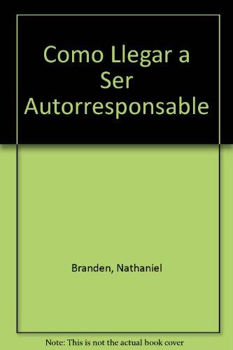 9789501226355: Como Llegar a Ser Autorresponsable (Spanish Edition)