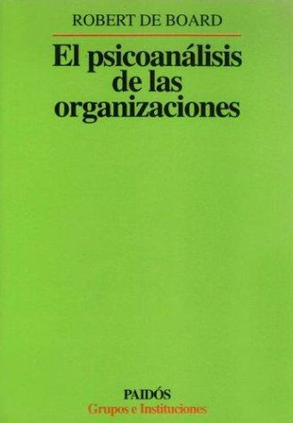 9789501232059: El psicoanalisis de las organizaciones