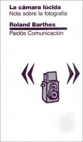 La Camara Lucida (Spanish Edition): Barthes, Roland