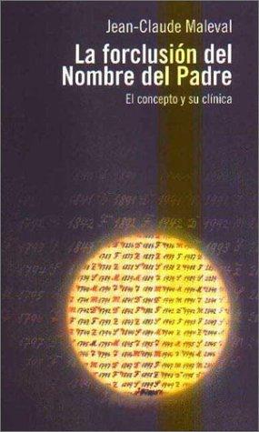 Forclusion del Nombre del Padre, La (Spanish Edition): Maleval, Jean Claude