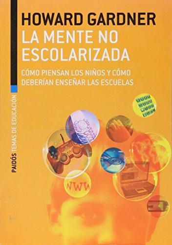 9789501237351: La Mente No Escolarizada (Spanish Edition)
