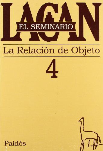 9789501239041: El seminario. Libro 4: La relación de objeto (El Seminario de Jacques Lacan)