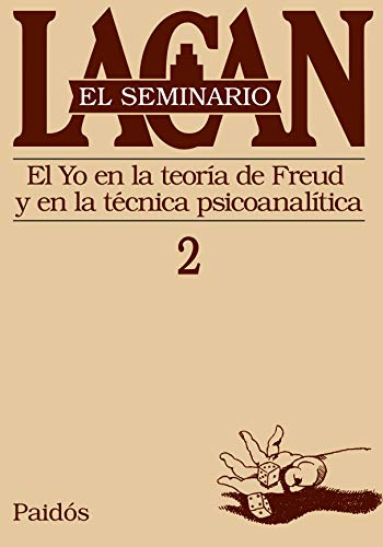 9789501239720: 2: El Seminario De Jacques Lacan/ The Seminar of Jacques Lacan: El Yo En La Teoria De Freud Y En La Tecnica Psicoanalitica / The Ego in Freud's Theory ... Technique of Psychoanalysis (Spanish Edition)