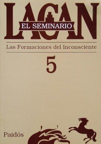 El seminario. Libro 5: La formación del inconsciente (El Seminario de Jacques Lacan) (Spanish Edition) (9789501239751) by Lacan, Jacques