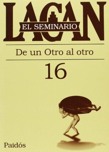 SEMINARO 16 - DE OTRO AL OTRO - (9789501239805) by Jacques Lacan