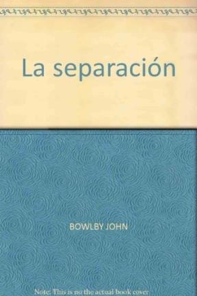 La separación (9789501240238) by BOWLBY JOHN