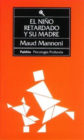 El Nino Retardado y Su Madre / Psychohygienics and Institutional Psychology (Spanish Edition):...