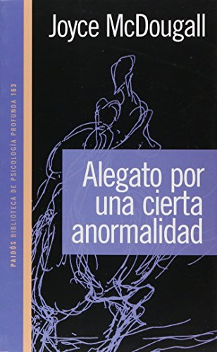 Alegato Por Un Cierta Anormalidad / Knowledge and Links with Knowledge (Biblioteca de Psicologia Profunda) (Spanish Edition) (9501241637) by Joyce McDougall