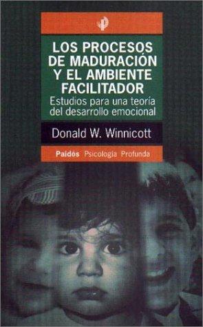9789501241747: Procesos de Maduracion y el Ambiente Facilitador: Estudios Para una Teoria del Desarrollo Emocional (Psicologia Profunda)