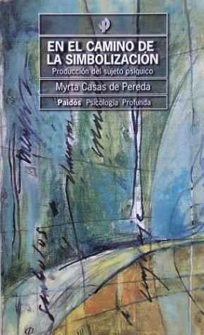 En El Camino de La Simbolizacion (Spanish Edition): Casas de Pereda, Myrta