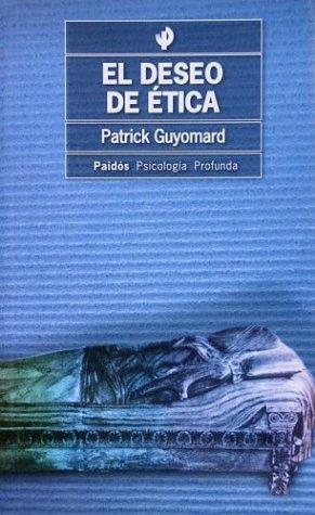Deseo de Etica, El (Spanish Edition) (9501242234) by Guyomard, Patrick