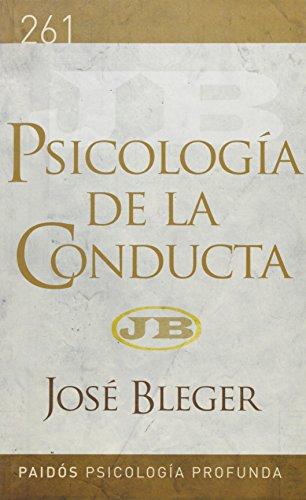 Psicologia De La Conducta (Nueva Edicion): JOSE, BLEGER