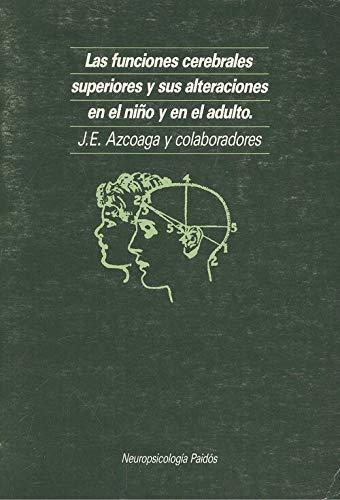 Las Funciones Cerebrales Superiores y Sus Alteraciones En El Nino Y En El Adulto (Spanish Edition):...