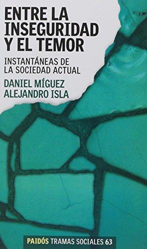 9789501245639: ENTRE LA INSEGURIDAD Y EL TEMOR (Spanish Edition)