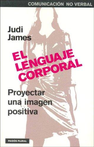 9789501250404: El Lenguaje Corporal: Proyectar una Imagen Positiva