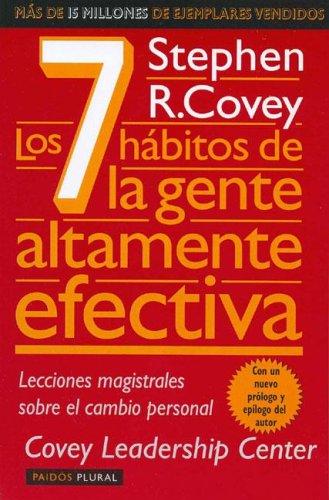 Los 7 Habitos de la Gente Altamente: Covey, Stephen R.