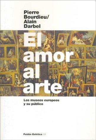 9789501251333: El Amor Al Arte (Paidos Estetica) (Spanish Edition)