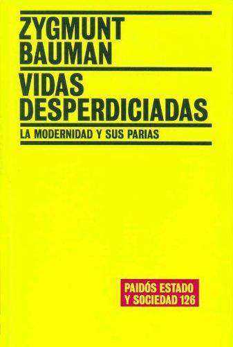 9789501254266: Vidas Desperdiciadas: La Modernidad y Sus Parias / Wasted Lives (Paidos Estado y Sociedad)