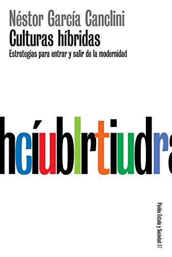 Culturas hibridas. Estrategias para entrar y salir: Nestor Garcia Canclini