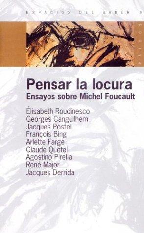 Pensar La Locura (Spanish Edition): Postel, Jacques, Canguilhem, Georges, Roudinesco, Elisabeth
