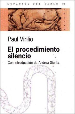 9789501265262: El Procedimiento Silencio: Con Introduccion De Andrea Giunta (Spanish Edition)