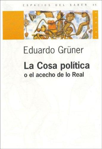 9789501265453: La Cosa Politica, O, El Acecho de Lo Real (Spanish Edition)