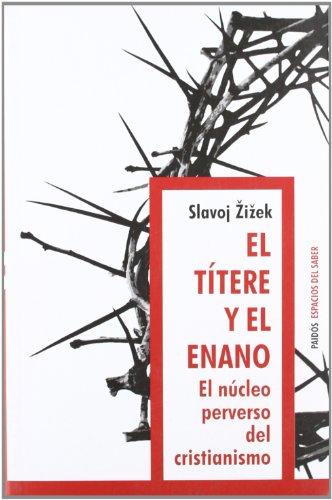 El Titere y El Enano (Spanish Edition): Zizek, Slavoj
