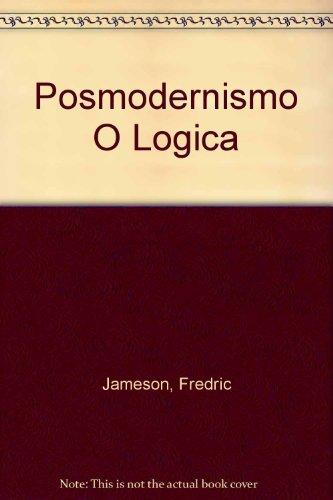 9789501266832: Posmodernismo O Logica
