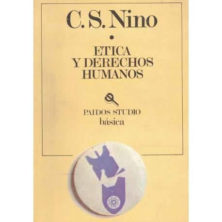 9789501268225: Etica y derechos humanos: Un ensayo de fundamentación (Paidós studio/básica) (Spanish Edition)