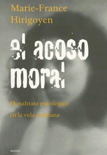 9789501269420: El Acoso Moral: El Maltrato Psicologico en la Vida Cotidiana (Paidos Contextos)