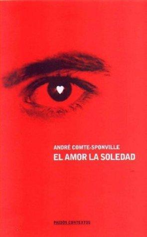 9789501269680: El Amor, La Soledad (Spanish Edition)