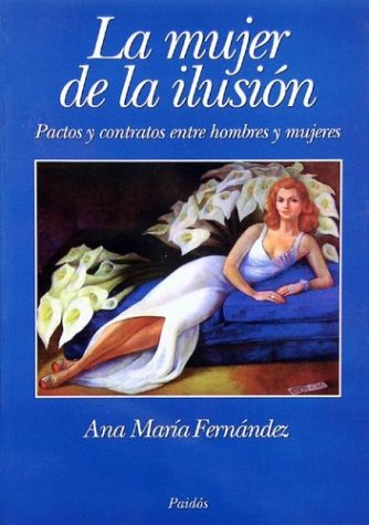 La Mujer de La Ilusion / For They Know Not What They Do (Ideas y Perspectivas) (Spanish Edition): ...