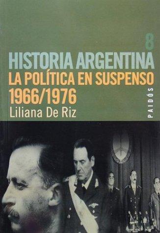 Politica En Suspenso, La (Historia argentina) (Spanish Edition): de Riz, Liliana