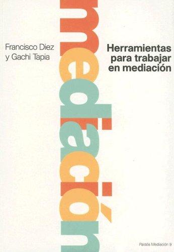 HERRAMIENTAS PARA TRABAJAR EN MEDIACION: DIEZ, FRANCISCO /