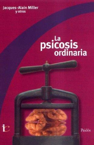 9789501288049: La psicosis ordinaria