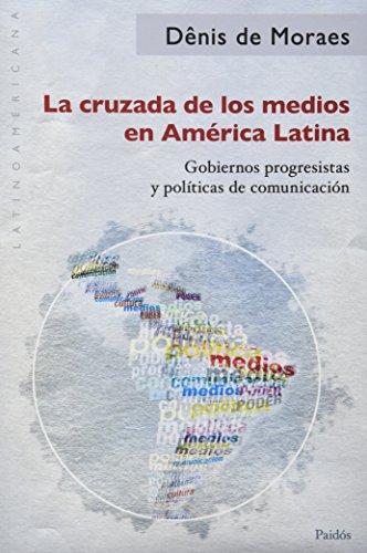 9789501289121: La cruzada de los medios en Amé