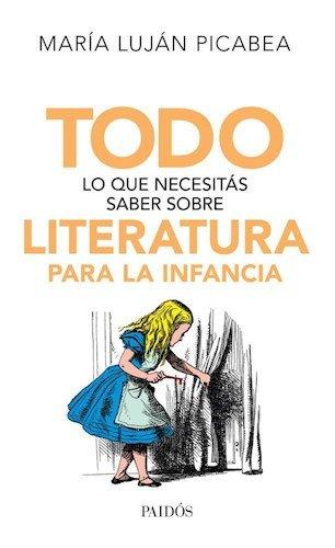 9789501293487: Todo Lo Que Necesitas Saber Sobre Literatura Para La Infancia