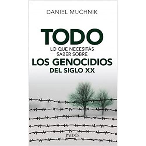 9789501294156: Todo Lo Que Necesitás Saber Sobre Los Genocidios Del Siglo Xx