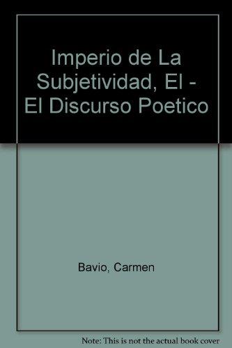 9789501324235: Imperio de La Subjetividad, El - El Discurso Poetico